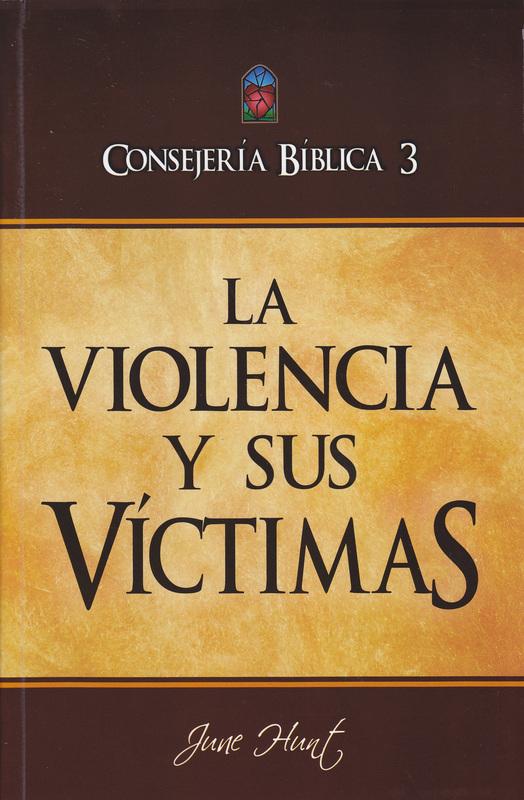 Consejería bíblica, vol. 3 - La violencia y sus víctimas