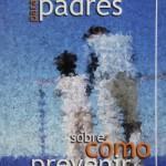 Una guía para padres - Sobre cómo prevenir la homosexualidad (Resumen)