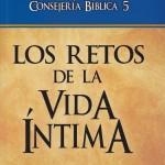 Consejería bíblica, vol. 5 - Los retos de la vida íntima